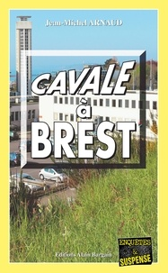 Jean-Michel Arnaud - Cavale à Brest.