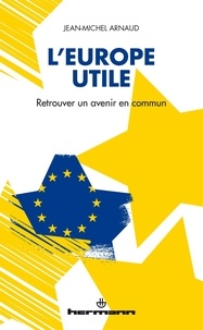 Goodtastepolice.fr L'Europe utile - Retrouver un avenir commun Image