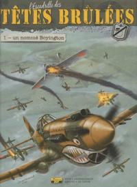 Jean-Michel Arroyo et Pierre Veys - L'Escadrille des Têtes brûlées Tome 1 : Un nommé Boyington.