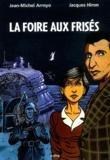 Jean-Michel Arroyo et Jacques Hiron - La foire aux frisés.