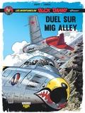 """Jean-Michel Arroyo et Frédéric Zumbiehl - Les aventures de Buck Danny """"Classic"""" Tome 2 : Duel sur Mig Alley."""