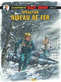 """Jean-Michel Arroyo et Frédéric Marniquet - Les aventures de Buck Danny """"Classic"""" Tome 5 : Opération rideau de fer."""