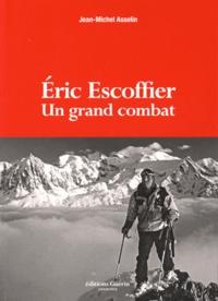 Jean-Michel Asselin - Eric Escoffier - Un grand combat.