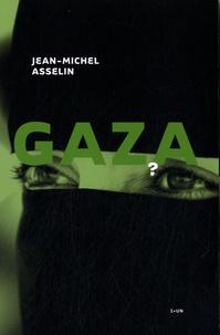 Jean-Michel Asselin - Gaza - Volumes 1 et 2.