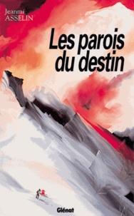 Jean-Michel Asselin - Les parois du destin.