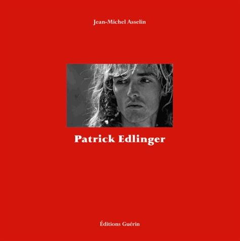 Patrick Edlinger. Ma vie suspendue