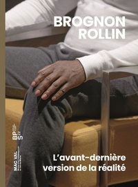Jean-Michel Attal et Julien Blanpied - Brognon Rollin - L'avant-dernière version de la réalité.