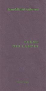 Jean-Michel Aubevet - Poème des lampes.