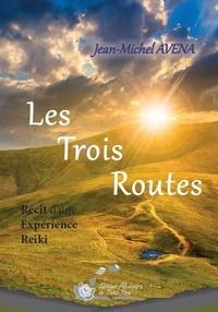 Jean-Michel Avena - Les  Trois  Routes.