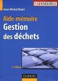 Jean-Michel Balet - Aide-mémoire Gestion des déchets.