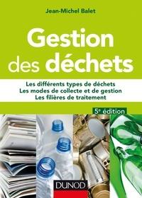 Jean-Michel Balet - Gestion des déchets - 5e éd..