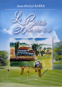 Jean-Michel Barra - La Bastide... 30 ans plus tard.