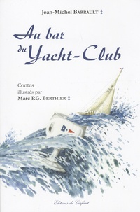 Jean-Michel Barrault - Au bar du Yacht-Club.