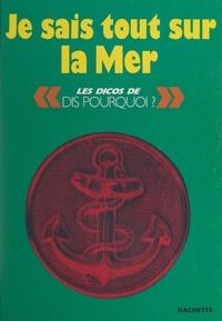 Jean-Michel Barrault et Marc Berthier - Je sais tout sur la mer.
