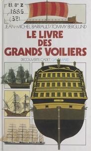 Jean-Michel Barrault et Tommy Berglund - Le livre des grands voiliers.