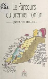 Jean-Michel Barrault - Le parcours du premier roman.