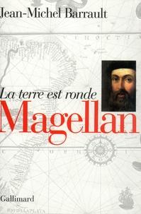 Jean-Michel Barrault - Magellan - La terre est ronde.
