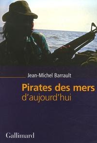 Jean-Michel Barrault - Pirates des mers d'aujourd'hui.