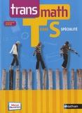 Jean-Michel Barros et Patrick Bénizeau - Transmath Terminale S - Spécialité - Programme 2012.