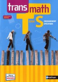 Jean-Michel Barros et Patrick Bénizeau - Transmath Tle S enseignement spécifique - Programme 2012.