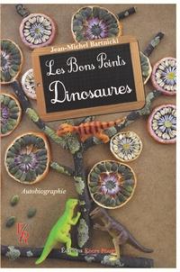 Jean-Michel Bartnicki - Les bons points dinosaures.
