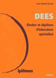 Jean-Michel Baude - DEES. - Etudes et diplôme d'éducateur spécialisé, 2ème édition.