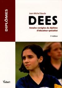 Jean-Michel Baude - DEES - Annales corrigées du diplôme d'éducateur spécialisé.