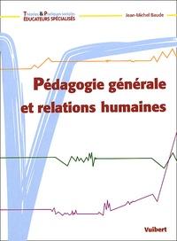 Jean-Michel Baude - Pédagogie générale et relations humaines.