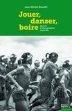 Jean-Michel Beaudet - Jouer, danser, boire - Carnets d'ethnographies musicales.