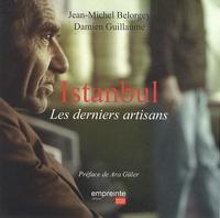 Jean-Michel Belorgey et Damien Guillaume - Istanbul - Les derniers artisans.