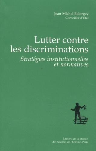 Lutter contre les discriminations. Stratégies institutionnelles et normatives