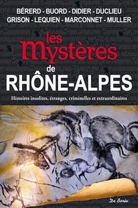 Jean-Michel Bérerd et Jean-Philippe Buord - Les mystères de Rhône-Alpes.