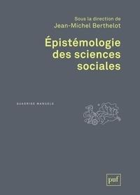 Jean-Michel Berthelot - Epistémologie des sciences sociales.