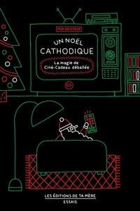 Jean-Michel Berthiaume et Sandrine Galand - Un Noël cathodique - La magie de Ciné-Cadeau déballée.