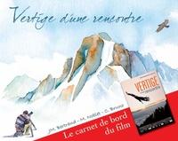 Jean-Michel Bertrand et M Noblet - Vertige d'une rencontre - Le carnet de bord du film.