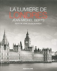 Jean-Michel Berts et John Julius Norwich - La lumière de Londres.