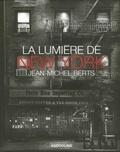 Jean-Michel Berts - La lumière de New York.