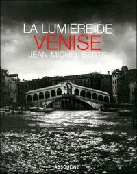 Jean-Michel Berts - La lumière de Venise.
