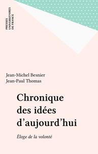 Jean-Michel Besnier et Jean-Paul Thomas - Chronique des idées d'aujourd'hui - Éloge de la volonté.
