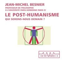 Jean-Michel Besnier - Le post-humanisme. Qui serons-nous demain ?.