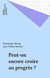 Jean-Michel Besnier et  Collectif - Peut-on encore croire au progrès ?.