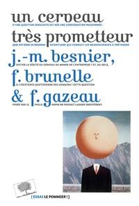 Jean-Michel Besnier et Francis Brunelle - Un cerveau très prometteur.