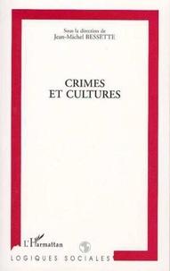 Jean-Michel Bessette et  Collectif - Crimes et cultures.