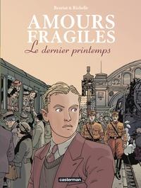 Jean-Michel Beuriot et Philippe Richelle - Amours fragiles Tome 1 : Le dernier printemps.