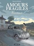 Jean-Michel Beuriot et Philippe Richelle - Amours fragiles Tome 5 : Résistance.