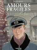 Jean-Michel Beuriot et Philippe Richelle - Amours fragiles Tome 7 : En finir....