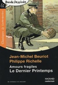 Jean-Michel Beuriot et Philippe Richelle - Le Dernier Printemps - Amours fragiles.