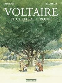 Jean-Michel Beuriot et Philippe Richelle - Voltaire - Le culte de l'ironie.