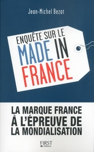 Jean-Michel Bezat et Isabelle Bruno - Enquête sur le Made in France.