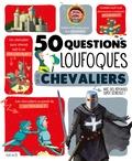Jean-Michel Billioud - 50 questions loufoques sur les chevaliers.